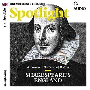 Spotlight Audio - Shakespeare's England. 6/2017 Hörbuch