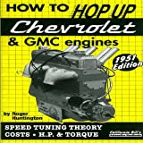 How to Hop up Chevrolet and GMC Engines, Roger Huntington, 1931128073