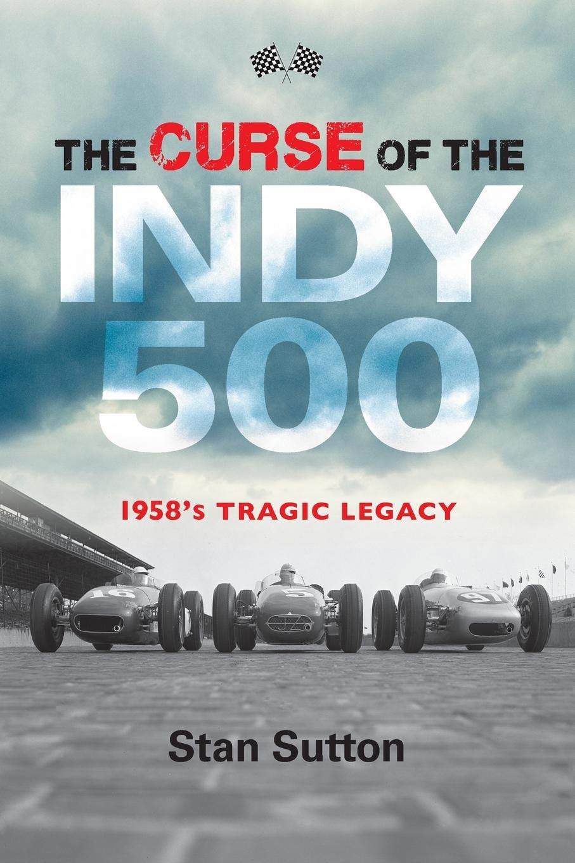 The Curse of the Indy 500: 1958's Tragic Legacy pdf epub