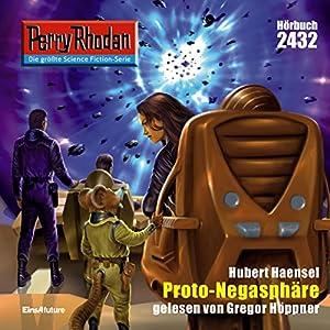 Proto-Negasphäre (Perry Rhodan 2432) Hörbuch