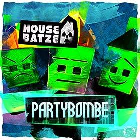 Housebatze-Partybombe