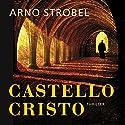 Castello Cristo Audiobook by Arno Strobel Narrated by Bernd Hölscher