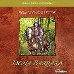 Doña Barbara: La Devoradora de Hombres [Doña Barbara: The Men Devourer]   Romulo Gallegos