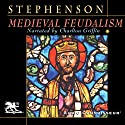 Medieval Feudalism Audiobook by Carl Stephenson Narrated by Charlton Griffin
