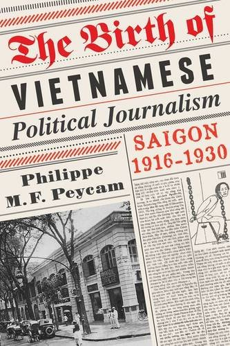 The Birth of Vietnamese Political Journalism: Saigon, 1916-1930 by Brand: Columbia University Press