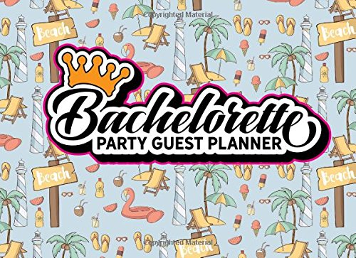 Bachelorette Party Guest Planner: Blank Guest List Book, Guest List Pages, Guest Books Planner, List Names and Addresses of People to Invite & Send ... Party Guest Planners (Volume 58) ebook