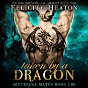 Taken by a Dragon: Eternal Mates Paranormal Romance Series, Book 7 | Felicity Heaton