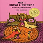 May I Bring a Friend? Audiobook by Beatrice Schenk de Regneirs Narrated by Albert Hague