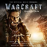 Warcraft: Durotan: The Official Movie Prequel | Christie Golden