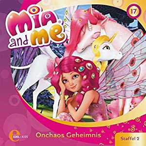 Onchaos Geheimnis (Mia and me 17) Hörspiel
