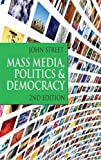 Mass Media, Politics and Democracy: Second Edition