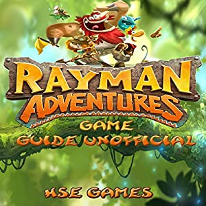 Rayman Adventures Game Guide Unofficial Audiobook