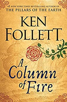 A Column of Fire (Kingsbridge) by [Follett, Ken]