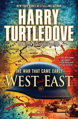 West and East (The War That Came Early, Book Two)