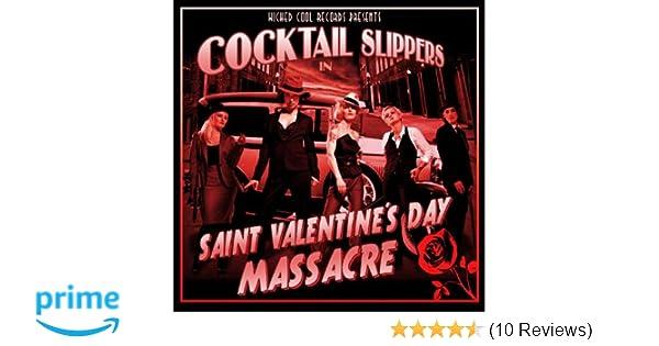 Cocktail Slippers Saint Valentine S Day Massacre Amazon Com Music