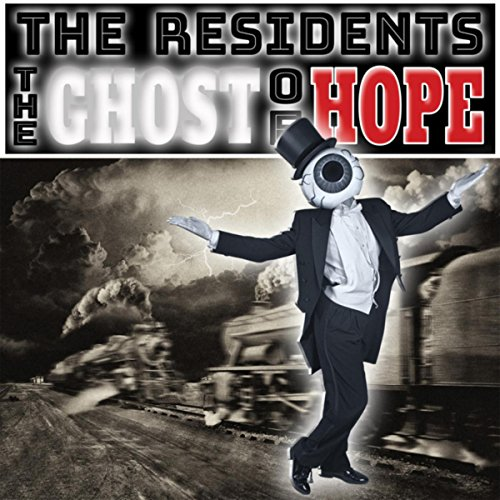 The Residents - The Ghost of Hope (2017) [WEB FLAC] Download