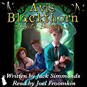Avis Blackthorn: Is Not an Evil Wizard! (The Wizard Magic School Series, Book 1) Audiobook by Jack Simmonds Narrated by Joel Froomkin