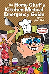 The Home Chef'S Kitchen Medical Emergency Guide