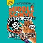 Middle School: Dog's Best Friend: Middle School, Book 8 | Chris Tebbetts,James Patterson