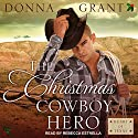 The Christmas Cowboy Hero: Heart of Texas Audiobook by Donna Grant Narrated by Rebecca Estrella