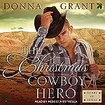 The Christmas Cowboy Hero: Heart of Texas | Donna Grant