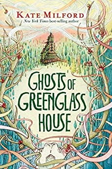 Ghosts of Greenglass House by [Milford, Kate]