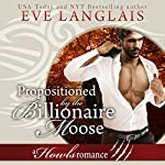 Propositioned by the Billionaire Moose: Howls Romance | Eve Langlais