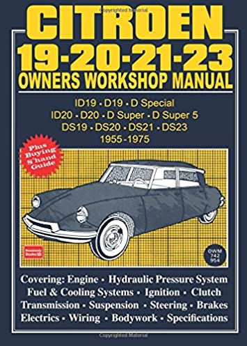 citroen 19 20 21 23 owner s workshop manual 1955 1975 rh amazon com Citroen DS3 citroen ds 21 service manual