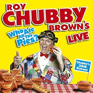 Roy Chubby Brown's Who Ate All the Pies? Performance