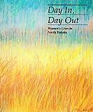 Day in, Day Out, Bjorn Benson, Elizabeth Hampsten, Kathryn Sweney, 0960870024