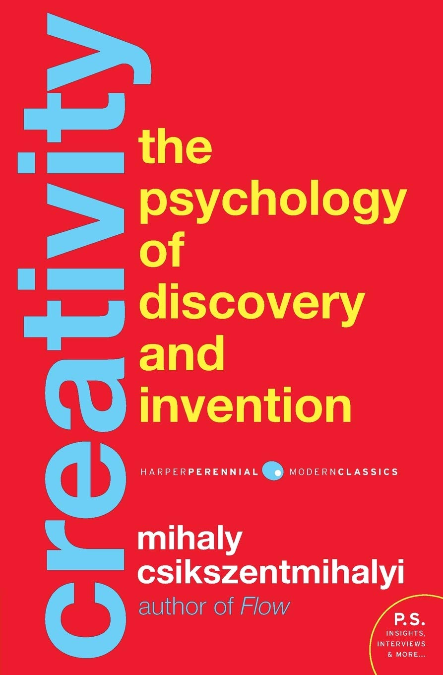 Creativity Flow and the Psychology of Discovery and Invention