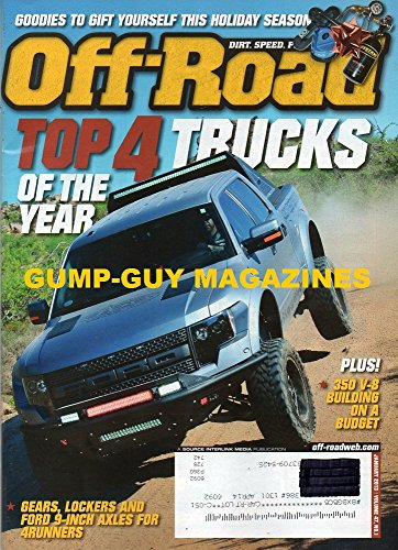 Off-Road Magazine January 2013 TOP 4 TRUCKS OF THE YEAR 350 V-8 Building On A Budget GEARS, LOCKERS & FORD 9-INCH AXLES FOR 4RUNNERS Exotic XJ Ferrar Jeep RAPTOR WITH STYLE Ram 1500 ()