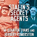 Stalin's Secret Agents: The Subversion of Roosevelt's Government Audiobook by M. Stanton Evans, Herbert Romerstein Narrated by Alan Sklar