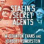 Stalin's Secret Agents: The Subversion of Roosevelt's Government | M. Stanton Evans,Herbert Romerstein