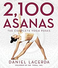 NEW YORK TIMES BESTSELLER                      The most complete collection of yoga asanas ever photographed, and the first-ever to categorize an astonishing 2,100 yoga poses. This beautifully designed book is a must-have for yogis of all lev...