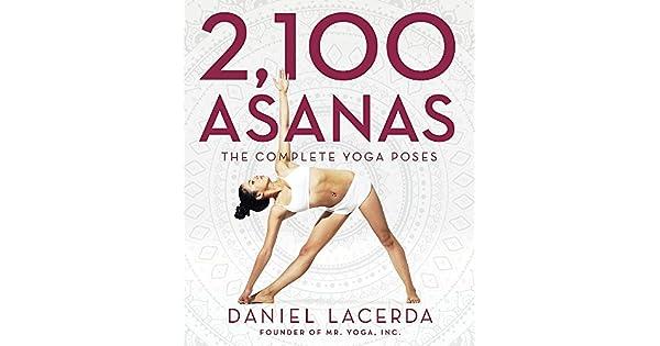 Amazon.com: 2,100 Asanas: The Complete Yoga Poses ...