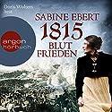 1815: Blutfrieden (Die Napoléon-Romane 2) Hörbuch von Sabine Ebert Gesprochen von: Doris Wolters
