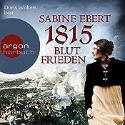 1815: Blutfrieden (Die Napoléon-Romane 2) | Sabine Ebert