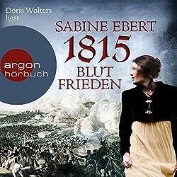 1815: Blutfrieden (Die Napoléon-Romane 2)