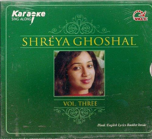 Karaoke Sing Along Shreya Ghoshal Vol Three (Hindi / English Lyrics Booklet Inside (Hindi Karaoke Cd)