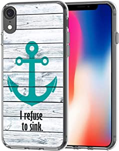 Case for XR Anchor Design - Case for 10R - CCLOT Cover Compatible for iPhone XR I Refuse to Sink Words Retro (TPU Protective Silicone Bumper Skin)