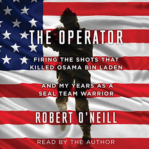 The Operator: Firing the Shots That Killed Osama Bin Laden and My Years as a SEAL Team Warrior Audiobook [Free Download by Trial] thumbnail