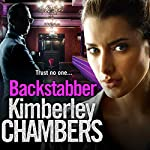 Backstabber: The no. 1 best seller at her shocking, gripping best - this book has a twist and a sting in its tail! | Kimberley Chambers