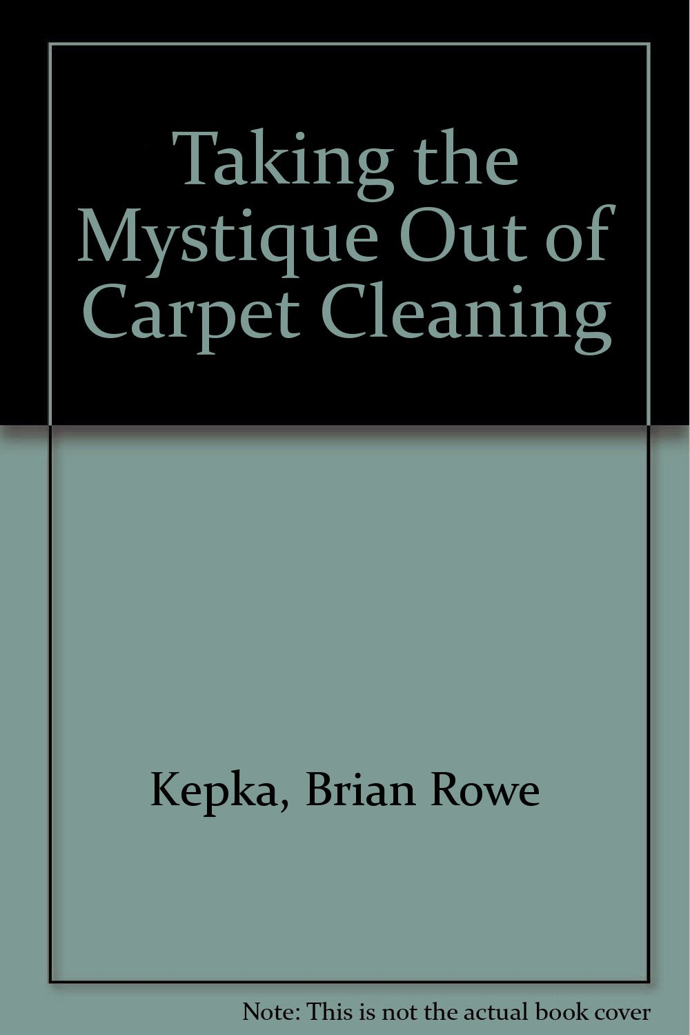 Taking the Mystique Out of Carpet Cleaning