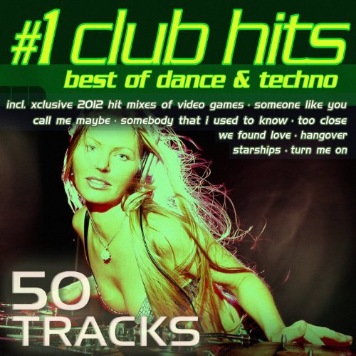 #1 Club Hits 2012 - Best of Dance, House, Electro & Techno