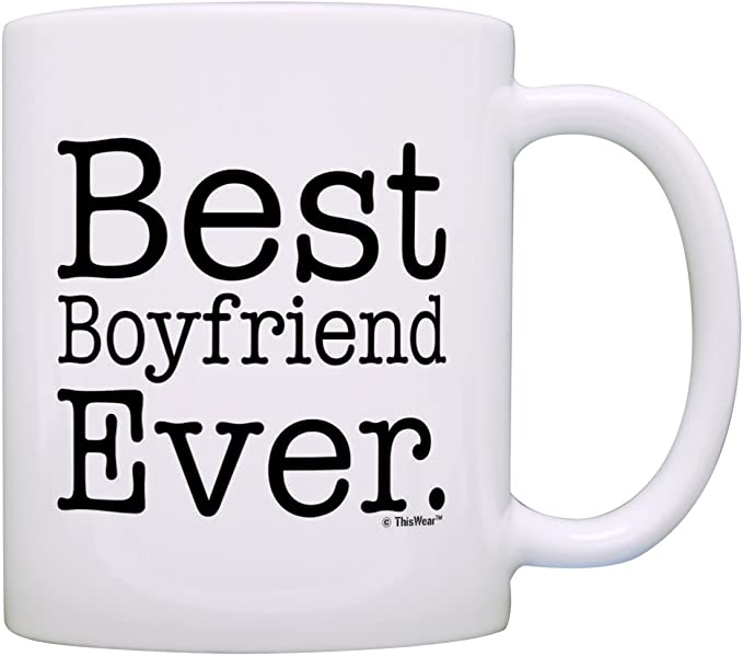 Amazon Com Boyfriend Gifts Best Boyfriend Ever Couples Dating Anniversary Gift Coffee Mug Tea Cup White Kitchen Dining