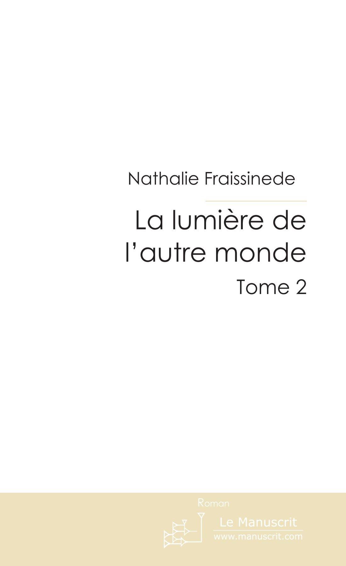 Download La lumière de l'autre monde tome 2: Tome 2 (French Edition) pdf epub