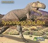 Tyrannosaurus Rex, Daniel Nunn, 1403494444