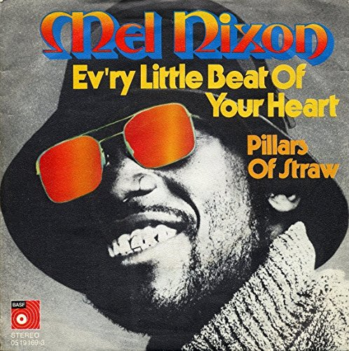 - Mel Nixon: Ev'ry Little Beat Of Your Heart / Pillars Of Straw [Vinyl]