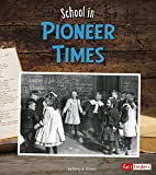 img - for School in Pioneer Times (It's Back to School ... Way Back!) book / textbook / text book